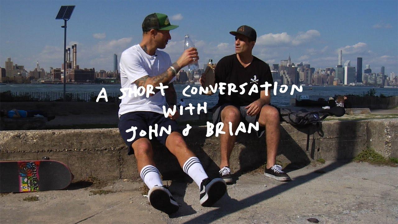 A Short Conversation With John & Brian